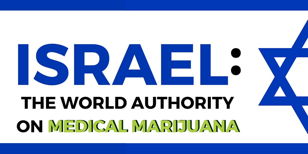 How is Israel the world authority on medical cannabis-